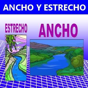 ANCHO Y ESTRECHO
