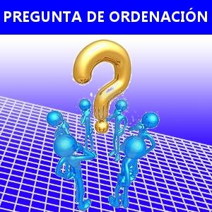 PREGUNTA DE ORDENACIÓN