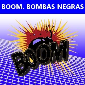 BOOM. BOMBAS NEGRAS